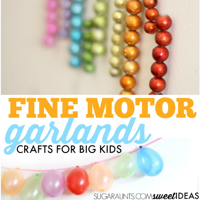 Use garlands as a craft to help older kids or teenagers build fine motor skills needed for pencil grasp and handwriting.