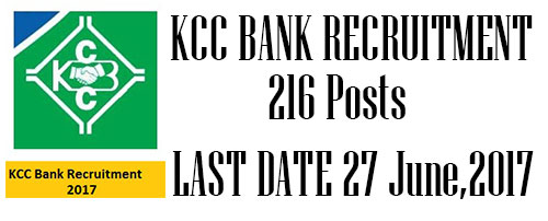 KCC Bank Recruitment 216 Clerks and Officers Post- Last Date:27 June 2017