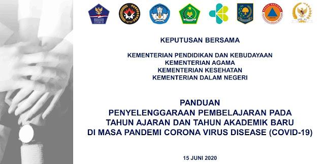 Menteri tentang Panduan Penyelenggaraan Pembelajaran pada Tahun Ajaran  KEPUTUSAN BERSAMA TENTANG PANDUAN PENYELENGGARAAN PEMBELAJARAN TAHUN AJARAN/AKADEMIK 2020/2021