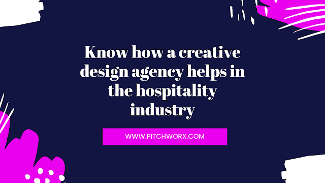 Know how a creative design agency helps in the hospitality industry