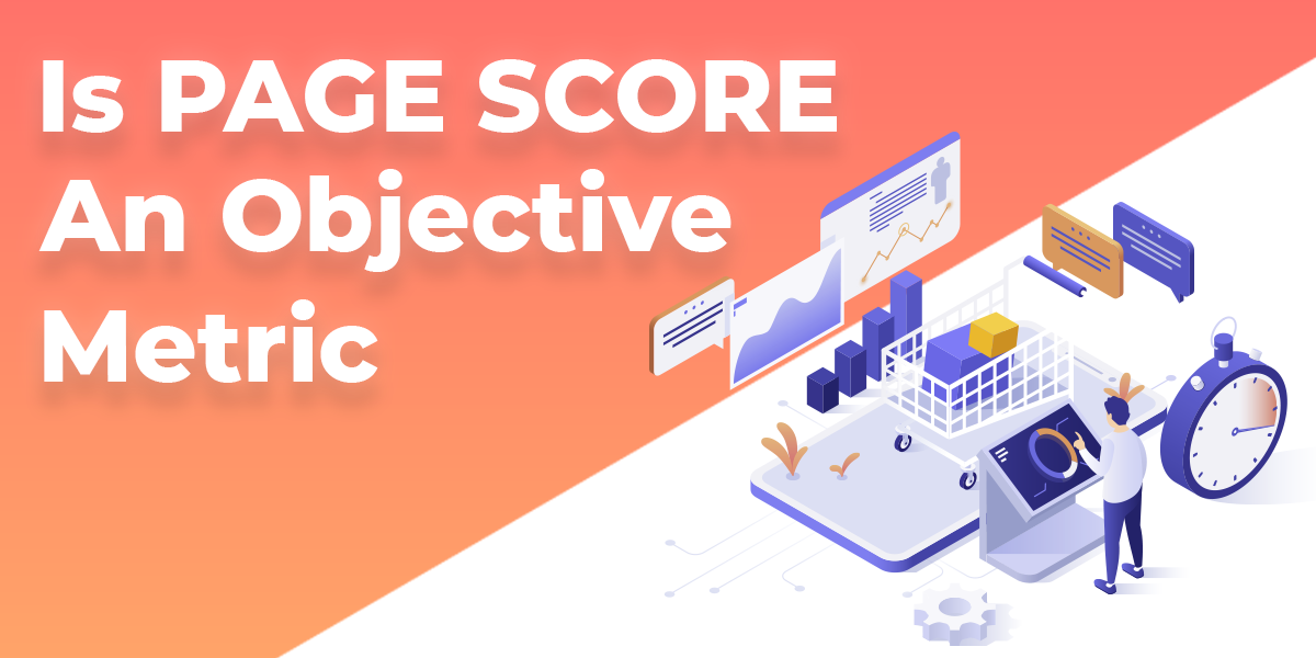 Is PageScore an Objective Metric for Grading Your Website Performance