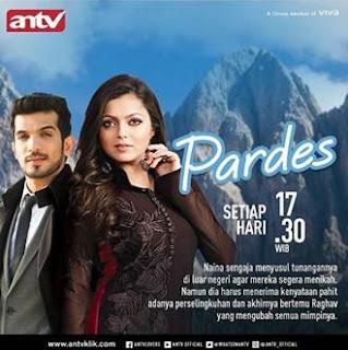 Sinopsis Pardes ANTV Episode 15 - Senin 5 Februari 2018