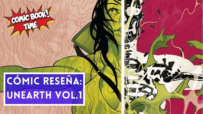 """Cómic reseña: """"Unearth Volumen 1"""" de Cullen Bunn, Kyle Strahm, Baldemar Rivas y Crank"""
