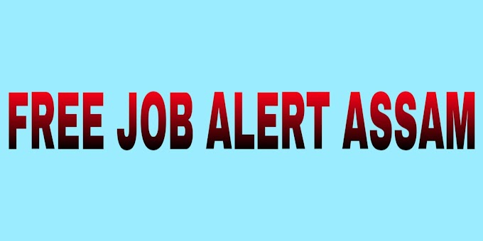 Free Job Alert Assam - Latest Assam Government Job Notification | FreeJobAlert.Com