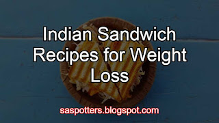 Healthy Indian Sandwich Recipes for Weight Loss