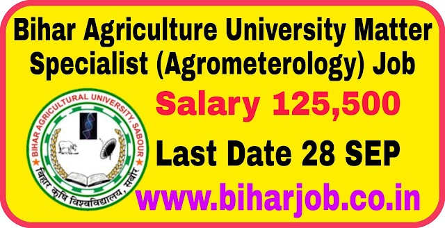 Bihar Agriculture University Matter Specialist (Agrometerology) Job 2020