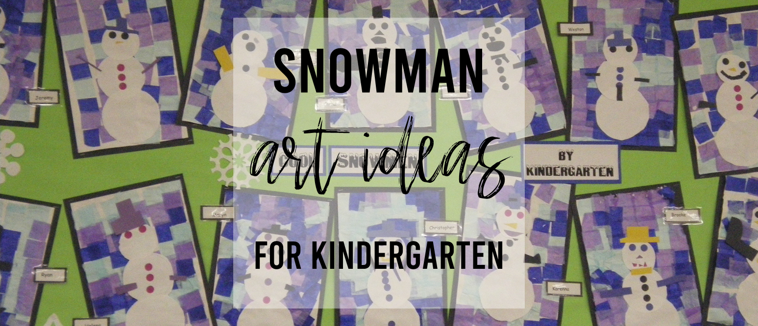 Snowman art activity ideas for Kindergarten