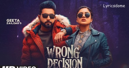 Wrong Decision Lyrics - Geeta Zaildar |Gurlej Akhtar