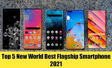 Top 5 New World Best Flagship Smartphone 2021