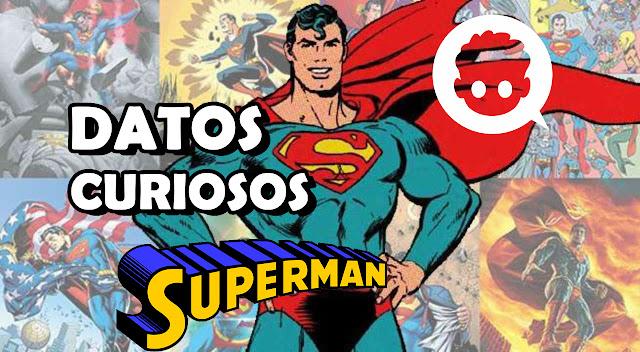 Datos curiosos que debes saber de Superman