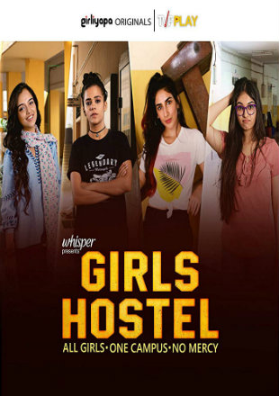 Girls Hostel 2019 Complete S01 Full Hindi Episode Download HDRip 720p