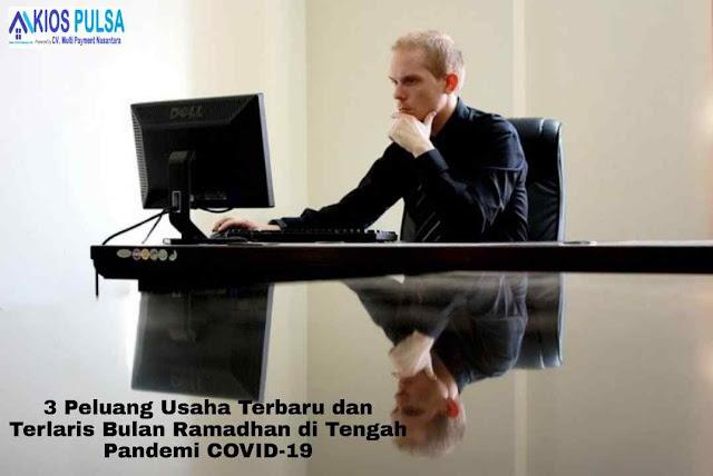 3 Peluang Usaha Terbaru dan Terlaris Bulan Ramadhan di Tengah Pandemi COVID-19