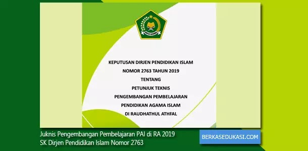 Juknis Pengembangan Pembelajaran PAI di RA 2019 SK Dirjen Pendidikan Islam Nomor 2763 Tahun 2019