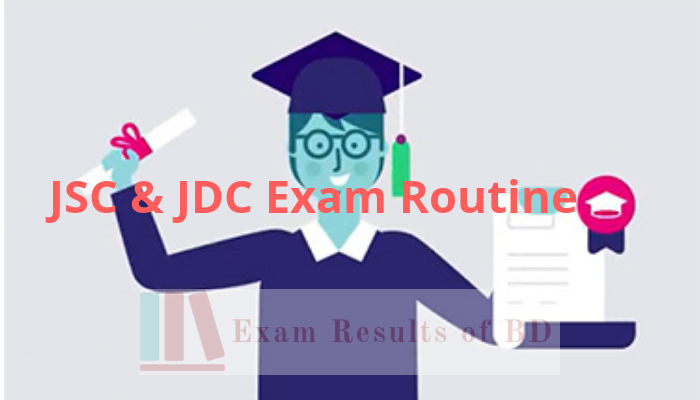 JSC Routine 2019, JDC Routine 2019, JSC Exam Routine 2019, JDC Exam Routine 2019