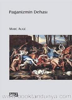 Marc Auge - Paganizmin Dehası