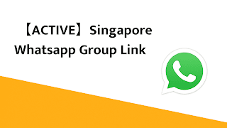 【ACTIVE】Singapore Whatsapp Group Link | Singapore Whatsapp Group