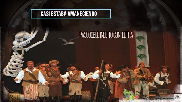 """Pasodoble 💥💥INEDITO💥💥 de """"Los Piratas"""" por Antonio Martinez Ares con LETRA 🔴""""Casi estaba amaneciendo"""" (1998)"""