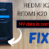 Redmi K20/K20 Pro NV Data is Corrupted Fix File [100% Tested]