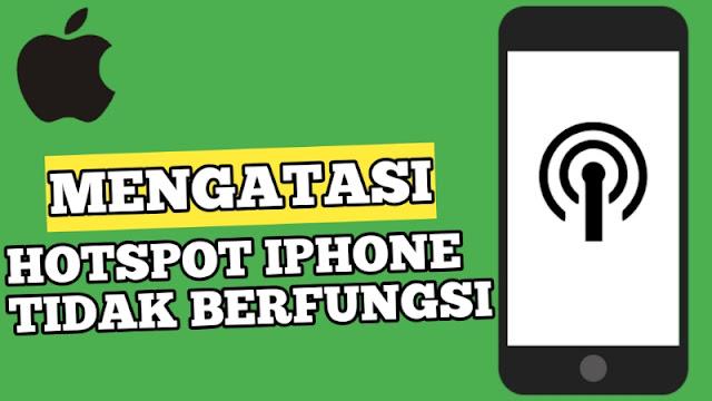 Cara Mengatasi Hotspot Iphone Tidak Berfungsi