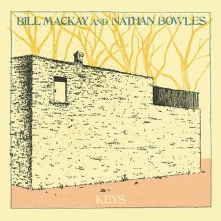 Bill MacKay/Nathan Bowles - Keys Music Album Reviews