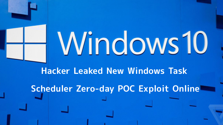 Hacker Leaked New Unpatched Windows 10 Task Scheduler Zero-day POC Exploit Online