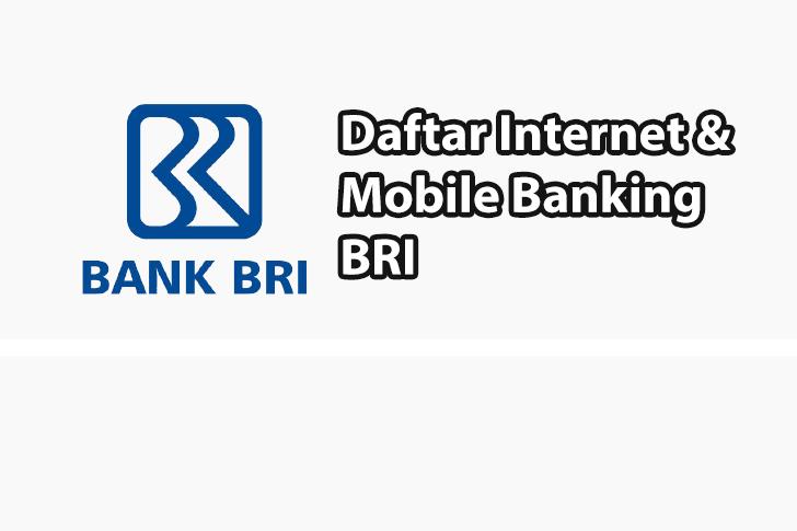 Daftar Internet Banking dan Mobile Banking BRI