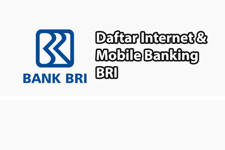 Langkah-Langkah Daftar Internet Banking dan Mobile Banking BRI