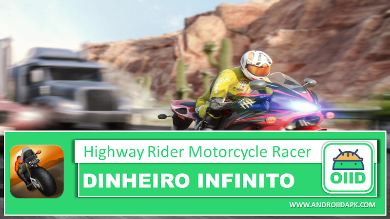 Highway Rider Motorcycle Racer – APK MOD HACK – Dinheiro Infinito