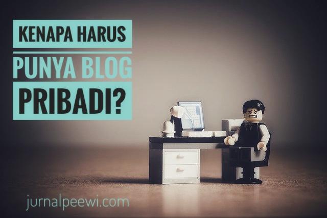 alasan-kenapa-harus-punya-blog-pribadi