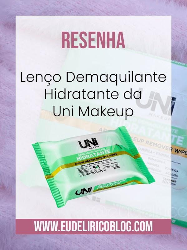 Resenha: Lenço Demaquilante Hidratante da Uni Makeup