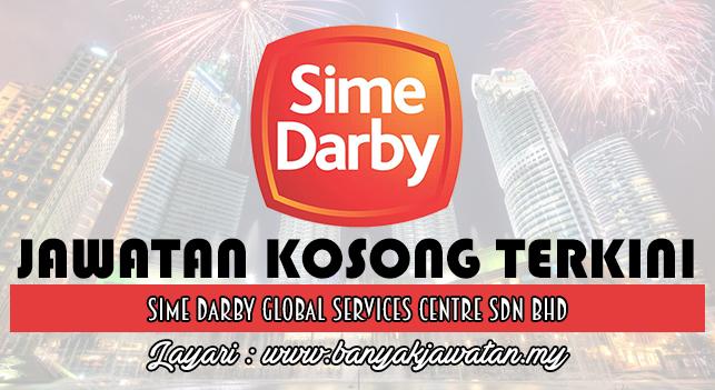 Jawatan Kosong Terkini 2017 di Sime Darby Global Services Centre Sdn Bhd