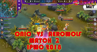 GRAND-FINAL-ONIC-VS-AEROWOLF-MATCH-2-IPWC-2018-MOBILE-LEGENDS