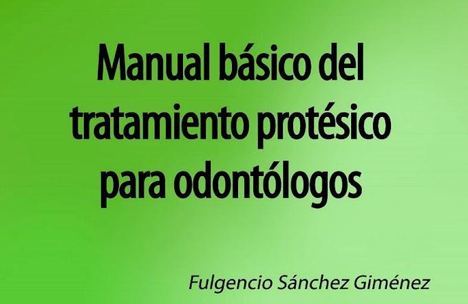LIBROS DE ODONTOLOGÍA: Manual básico de Prótesis Dental para odontólogos - Fulgencio Sánchez Giménez