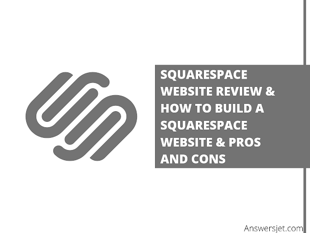 Squarespace: Review, Pricing and How to build a squarespace website