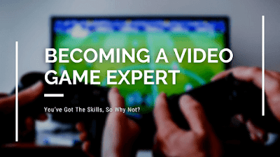 Becoming a Video Game Expert