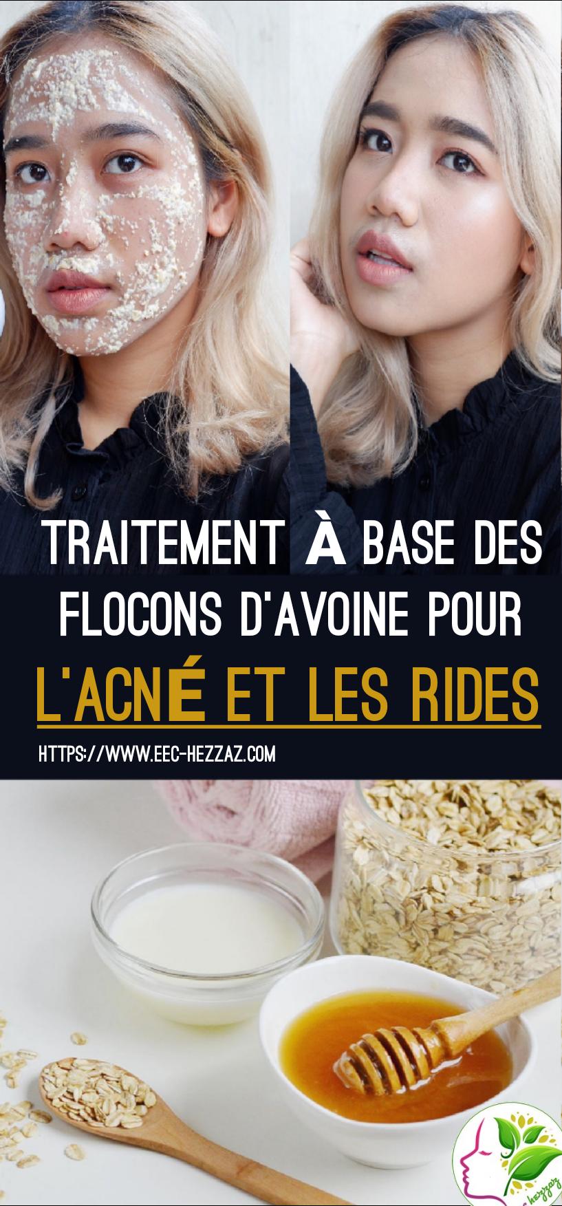 Traitement à base des flocons d'avoine pour l'acné et les rides