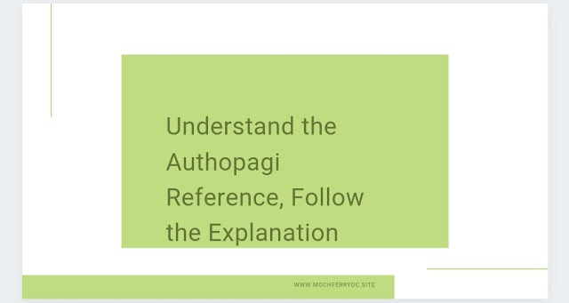 Understand the Authopagi Reference, Follow the Explanation