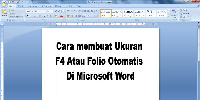 Cara membuat Ukuran F4 Atau Folio Otomatis Di Microsoft Word