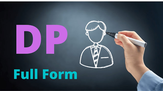 DP Full Form & DP Meaning? DP Ka Full form?