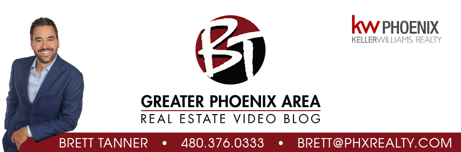 Phoenix Real Estate Video Blog with Brett Tanner
