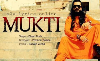 MUKTI LYRICS | TRANSLATION | DILEISH DOSHI