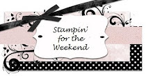 Stampin For The Weekend