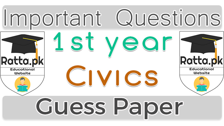 1st Year (11th class) Civics Guess Paper Solved 2017