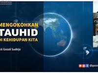 Video Lengkap di Channel Youtube Mengokohkan Tauhid di Kehidupan Kita  | Ust Gozali Sudirjo