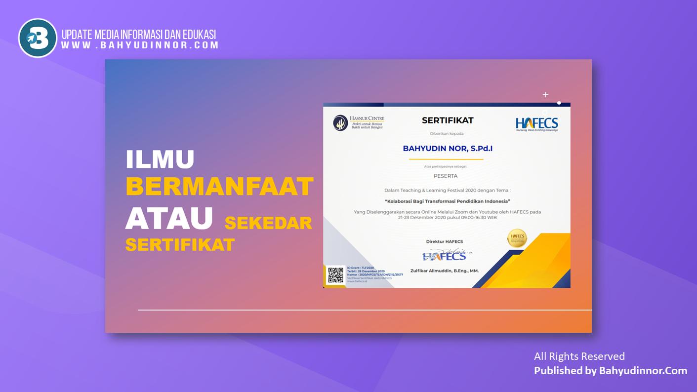 Ilmu Bermanfaat ataukah sekedar sertifikat
