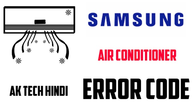 Samsung Air Conditioner Error Code list download - Ak Tech Hindi