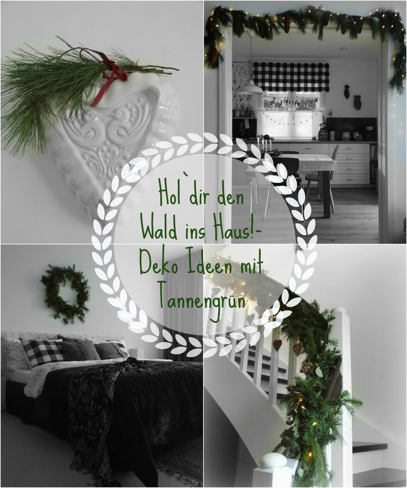 Ernestka Ich Hol Mir Den Wald Ins Haus Deko Ideen Mit Tannengrun