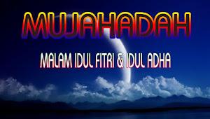 MUJAHADAH MALAM IDUL FITRI & IDUL ADHA