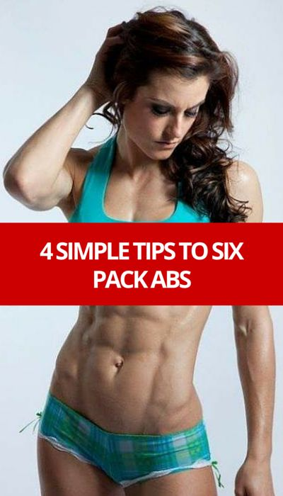 4 Simple Tips To Six-Pack ABS