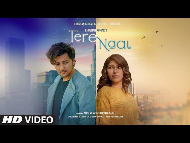 Tere Naal Lyrics - Darshan Raval and Tulsi Kumar